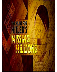 The Hunt for Hitler's Missing Millions