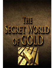 The Secret World of Gold