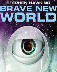 Brave New World With Stephen Hawking  TV Series, Canada, 2011